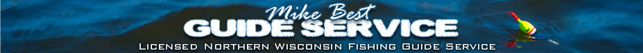 Mike Best Guide Service - Licensed Northern Wisconsin Fishing Guide Service